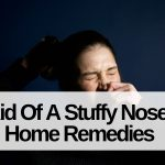 How To Get Rid Of A Stuffy Nose With Home Remedies